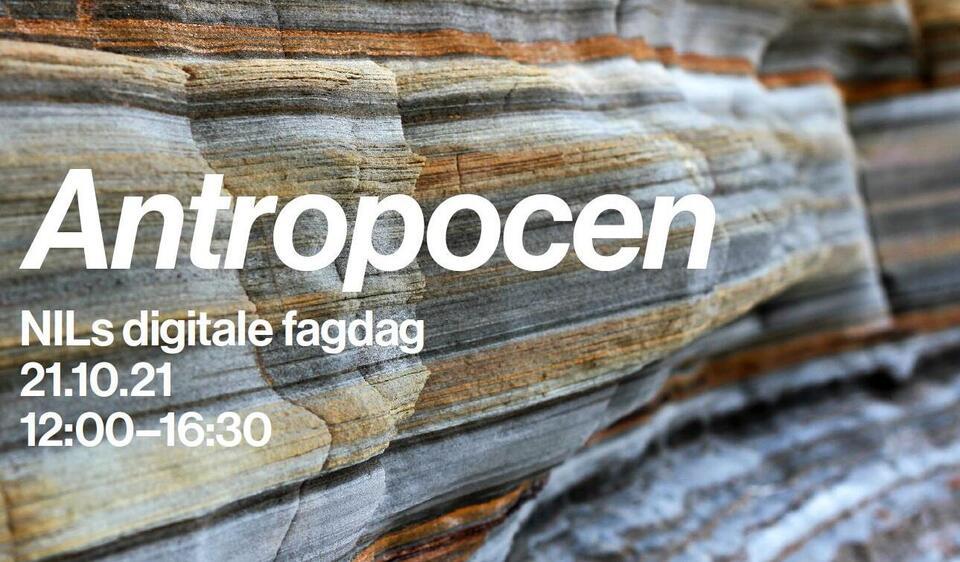 NILs digitale fagdag, ANTROPOCEN, 21. oktober 2021 kl. 12:00-16:30