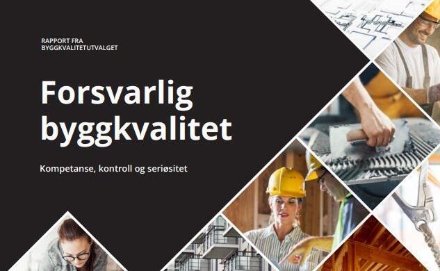 Høring: Forsvarlig byggkvalitet - rapport fra Byggkvalitetutvalget - forslag om endringer i plan- og bygningsloven. Frist 1. september