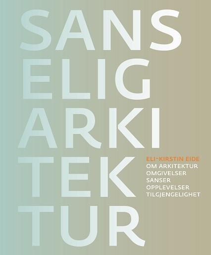 «Sanselig arkitektur», interessant og lekker bok for undervisning - og for generelt interesserte