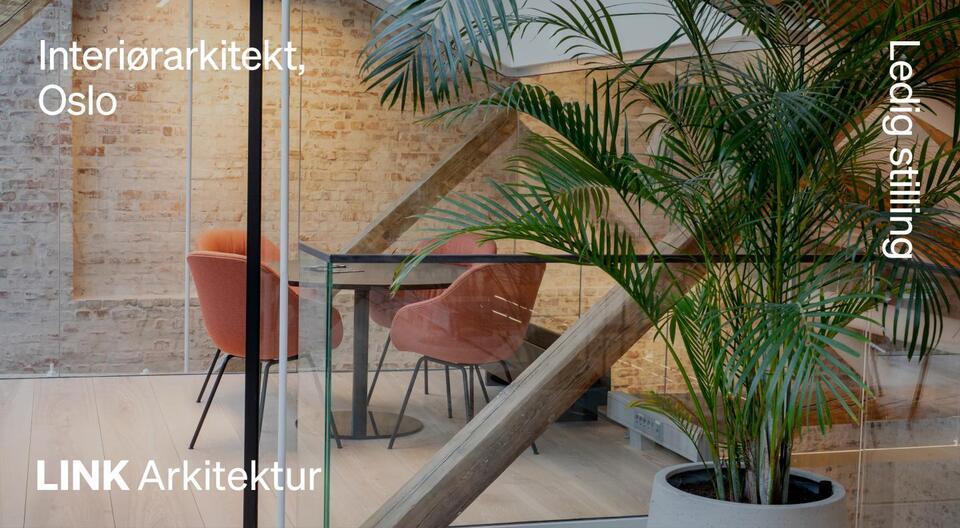 LINK Arkitektur Oslo søker Interiørarkitekt